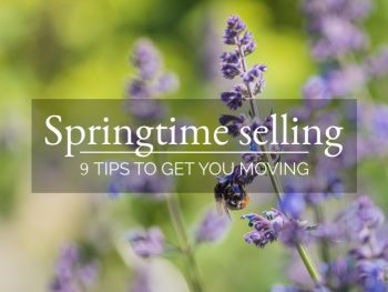 Springtime selling – 9 tips to get you moving